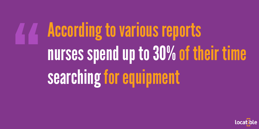 Nurses search for equipment up to 30% of their time